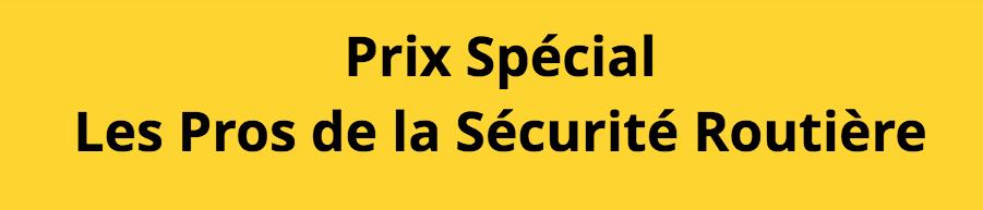 Participez aux Prix Spécial LES PROS DE LA SECURITE ROUTIERE