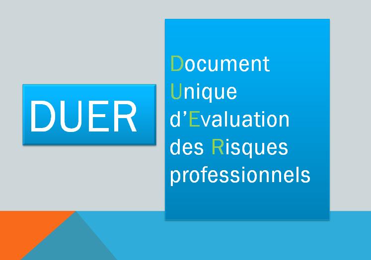 Focus sur le DUER Document Unique d'Évaluation des Risques professionnels
